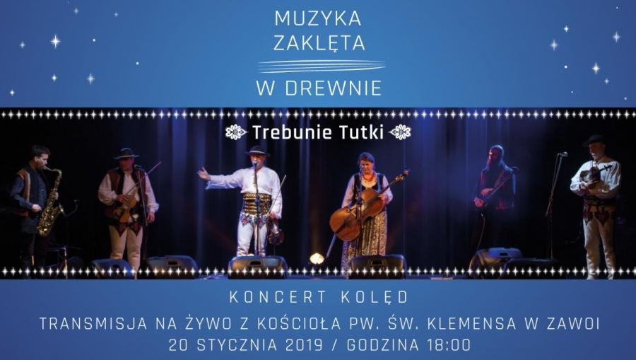 Koncert Muzyka Zaklêta w Drewnie - Koncert Kolêd